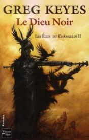 Les élus du changelin t.2 ; le dieu noir - Couverture - Format classique