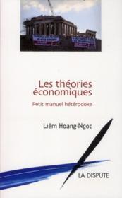 Les théories économiques ; petit manuel hétérodoxe - Couverture - Format classique