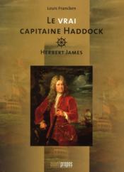 Le vrai capitaine Haddock ; Herbert James - Couverture - Format classique