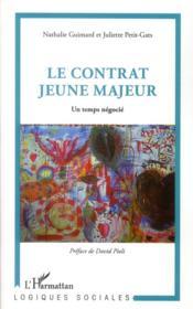 Le contrat jeune majeur ; un temps négocié - Couverture - Format classique