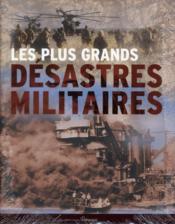 Les plus grands désastres militaires - Couverture - Format classique