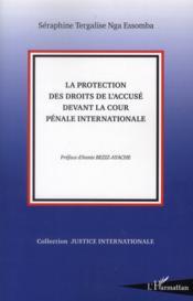 Protection des droits de l'accusé devant la Cour pénale internationale - Couverture - Format classique
