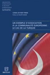 Un exemple d'association à la communauté européenne : le cas de la Turquie - Couverture - Format classique