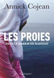Les proies ; dans le harem de Kadhafi - Couverture - Format classique