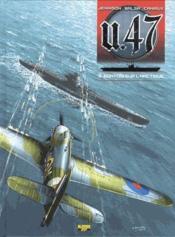 U.47 T.3 ; convois sur l'Arctique - Couverture - Format classique