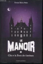 Le manoir - saison 1 T.2 ; Cléa et la porte des fantômes - Couverture - Format classique