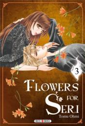 Flowers for Seri t.3 - Couverture - Format classique