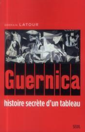 Guernica ; histoire secrète d'un tableau - Couverture - Format classique