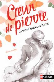 Coeur de pierre ; Camille Claudel et Rodin - Couverture - Format classique
