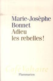 Adieu les rebelles ! - Couverture - Format classique