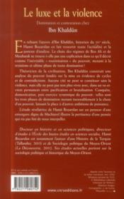 Le luxe et la violence ; domination et contestation chez Ibn Khaldûn - 4ème de couverture - Format classique