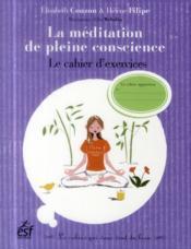 La méditation de pleine conscience, le cahierd'exercices - Couverture - Format classique