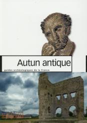 Autun antique - Couverture - Format classique