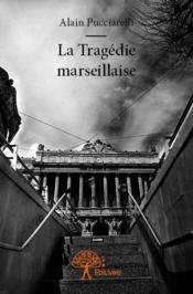 La tragédie marseillaise - Couverture - Format classique