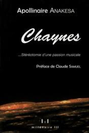 Chaynes... stéréotomie d'une passion musicale - Couverture - Format classique
