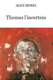 Thomas l'incertain - Couverture - Format classique
