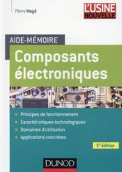 Aide-mémoire des composants électroniques (5e édition) - Couverture - Format classique