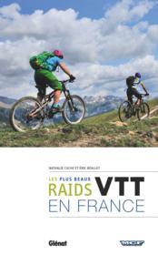 Les plus beaux raids VTT en France - Couverture - Format classique