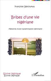 Bribes d'une vie nigériane; mémoires d une tranformation identitaire - Couverture - Format classique