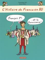 L'Histoire de France en BD ; Francois 1er et la Renaissance - Couverture - Format classique