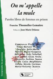 On m'appelle la mule ; paroles libres de femmes en prison - Couverture - Format classique