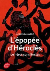 L'épopée d'Héraclès ; le héros sans limites - Couverture - Format classique