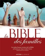 La Bible des familles ; les plus beaux textes de la Bible - Couverture - Format classique