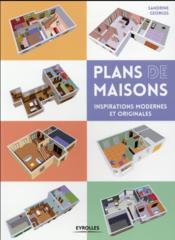 Plans de maisons ; inspirations modernes et originales - Couverture - Format classique
