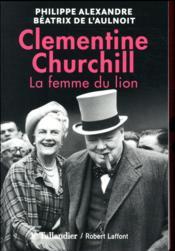 Clementine Churchill ; la femme du lion - Couverture - Format classique