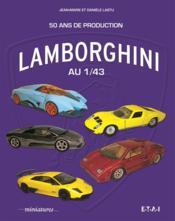 Lamborghini au 1/43 ; 50 ans de production - Couverture - Format classique