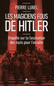 Les magiciens fous de Hitler - Couverture - Format classique