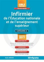 Infirmier de l'Education nationale et de l'enseignement supérieur ; catégorie A (concours 2017) - Couverture - Format classique