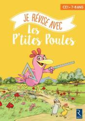 Je révise avec les P'tites Poules ; CE1 ; cahier d'activités (édition 2017) - Couverture - Format classique