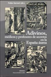 Adivinos, médicos y profesores de secretos en la España aurea - Couverture - Format classique