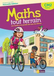 MATHS TOUT TERRAIN ; CM2 ; fichier de l'élève (édition 2018) - Couverture - Format classique