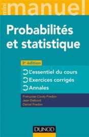 Mini manuel ; probabilités et statistique ; cours + annales + exos (3e édition) - Couverture - Format classique