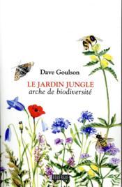 Le jardin jungle ; arche de biodiversité - Couverture - Format classique