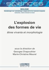 L'explosion des formes de vie ; êtres vivants et morphologie - Couverture - Format classique