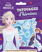 La Reine des Neiges 2 ; tatouages d'héroïnes - Couverture - Format classique