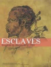 Esclaves ; regards de blancs, 1672-1913 - Couverture - Format classique