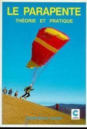 Le parapente:theorie et pratique - Couverture - Format classique