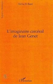 L'imaginaire carcéral de Jean Genet - Intérieur - Format classique