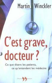 C'Est Grave, Docteur ? - Ce Que Disent Les Patients, Ce Qu'Entendent Les Medecins - Intérieur - Format classique