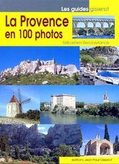 La Provence en 100 photos - Couverture - Format classique