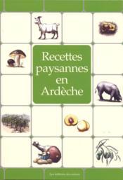 RECETTES PAYSANNES ; en Ardéche - Couverture - Format classique