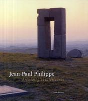 Jean-Paul Philippe ; archéologies intérieures - Couverture - Format classique