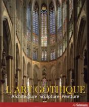 L'art gothique ; architecture, sculpture, peinture - Couverture - Format classique