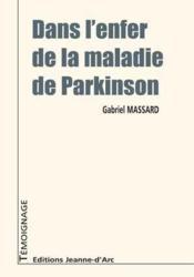Dans l'enfer de la maladie de Parkinson - Couverture - Format classique
