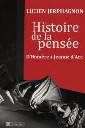 Histoire de la pensée d'Homère à Jeanne d'Arc - Couverture - Format classique