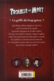 TROUILLE-LA-MORT T.6 ; la griffe du loup-garou - 4ème de couverture - Format classique